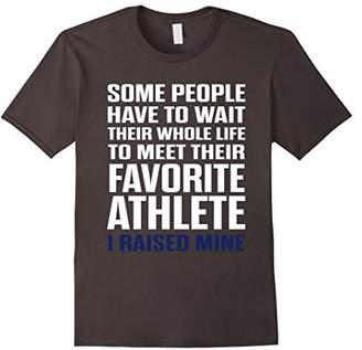 Favorite Athlete I Raised Mine Mom Dad Parent T-Shirt