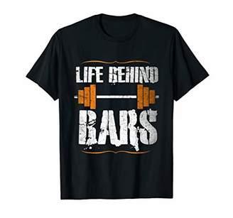 Life Behind Gym Weight Bars T-Shirt