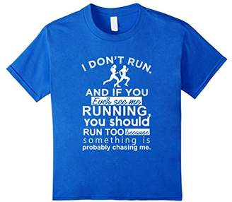 I Don't Run And If You Ever See Me Running T-Shirts