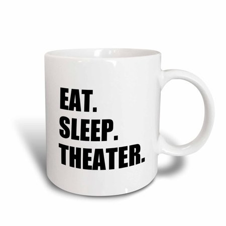 3dRose Eat Sleep Theater - black text - drama club addict - actor play acting, Ceramic Mug, 15-ounce