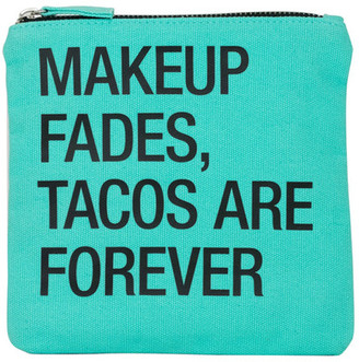 ABOUT FACE DESIGNS Tacos Are Forever Cosmetic Pouch $15.99 thestylecure.com
