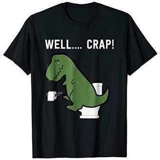 Well Crap Funny T Rex Shirt I Dinosaurs T Shirt