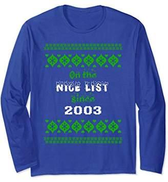 On The Nice List Since 2003 Ugly Christmas Long Sleeve Shirt