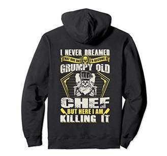 That One Day I'd Become a Grumpy Old Chef Hoodie