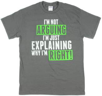 Humör I'm Not Arguing I'm Just Explaining Why I'm Right T-Shirt