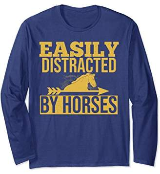 Easily Distracted by Horses Long Sleeve Shirt Horse Lover