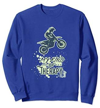 Motocross Dirt Bike Off Road My Kind Of Therapy Sweatshirt