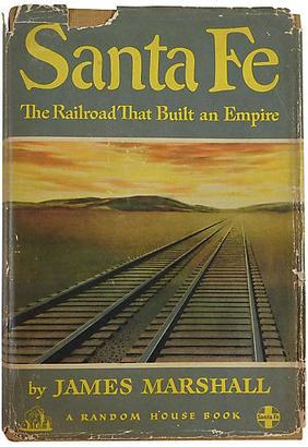 Santa Fe, Railroad That Built an Empire