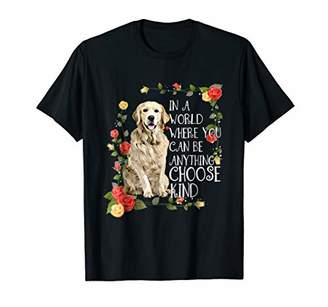 In a world where can be anything choose kind - Golden shirt