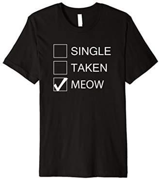 Single Taken Meow - Funny Cute Cat Lover T Shirt