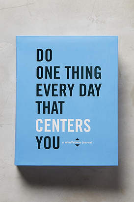 Anthropologie Do One Thing Every Day That Centers You: A Mindfulness Journal