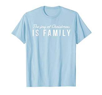 Joy of Christmas Is Family T-Shirt