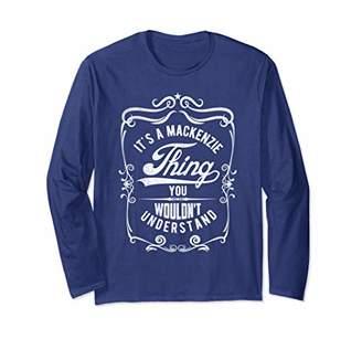 Vintage Funny Saying Mackenzie Name Long Sleeve T-shirt