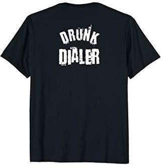 Party Tee Drunk Dialer Funny Drink & Dial Text TShirt