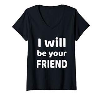 Womens I Will Be Your Friend - Back To School - Students V-Neck T-Shirt