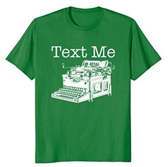 Text Me Typewriter T-Shirt - Funny Texting Retro Message Tee