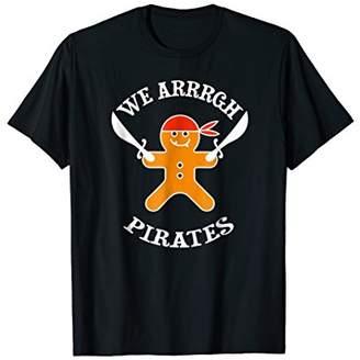 We Arrrgh Pirates T-Shirt Gingerbread Christmas Funny