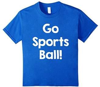 Go Sports Ball! Funny T-Shirt