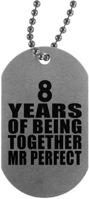 Designsify Anniversary Dog Tag, 8 Years of Being Together Mr Perfect - Military Dog Tag, Aluminum ID Tag Necklace, Best Gift for Wedding, Dating, Engagement by Husband, Wife, Boyfriend, Girlfriend
