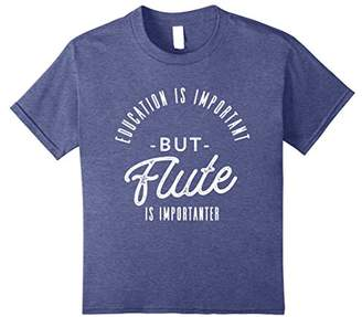 Funny Instrument Shirt - Flute Is Importanter