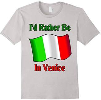 I'd rather be in Venice Italy t-shirt