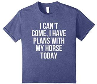 I Can't Come I Have Plans With My Horse Today T-Shirt