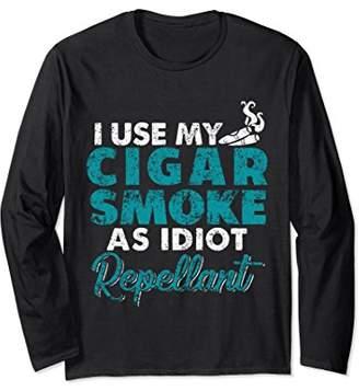 Cigar Smoke Is Idiot Repellant Long Sleeve Cigar Shirts