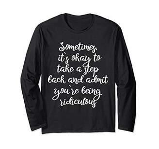 Sometimes it's Okay Take a Step Back Long-Sleeve T-Shirt