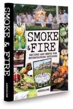 Assouline Smoke & Fire Recipes and Menus For Entertaining Outdoors