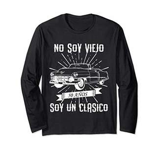 No Soy Viejo Soy Un Clasico 50 Years Spanish Funny Long Slee