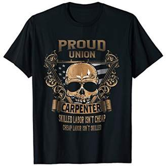 Union Carpenter - Proud Union Worker T-Shirt