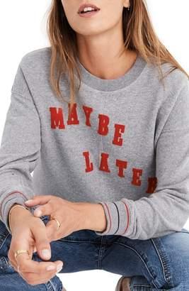 Madewell Maybe Later Mainstay Sweatshirt
