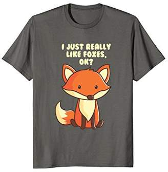 Fox Funny T-Shirt I Just Really Like Foxes Ok