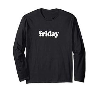 "Long Sleeve T-Shirt that says ""Friday"" for Men and Women"