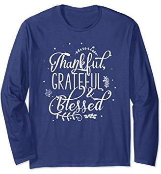 Thanksgiving Holiday Long Sleeve Thankful Grateful & Blessed