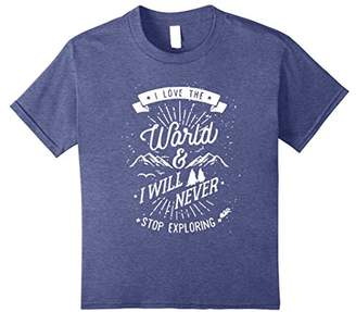 I love the World and I will never stop exploring tee shirt