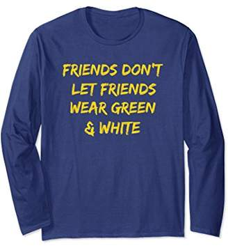 Friends Don't Let Friends Wear Green & White T-Shirt