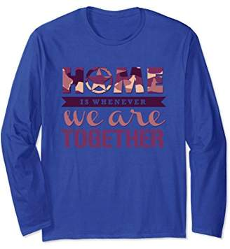 Home Is Whenever We Are Together Long Sleeve T-shirt