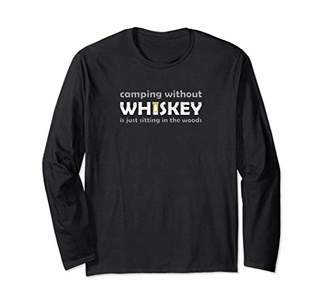The Woods Camping Without Whiskey Is Just Sitting In Shirt