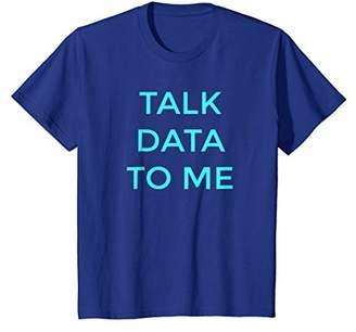 Funny Talk Data To Me Nerd Geek Tech IT Tech T-Shirts