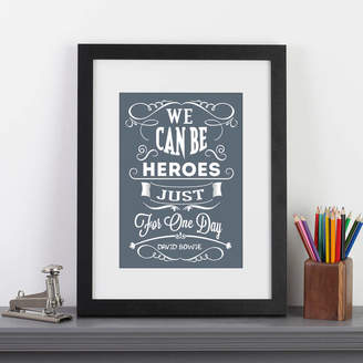Wall Art 'We Can Be Heroes Just For One Day' David Bowie Print
