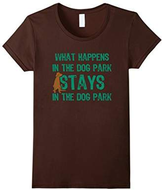 What Happens In The Dog Park Stays In The Dog Park T-Shirt
