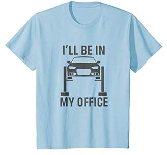 I'll Be in my Office - Garage Car Mechanics Gift T-Shirt