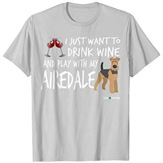 Airedale Terrier Drink Wine and Play T-shirt