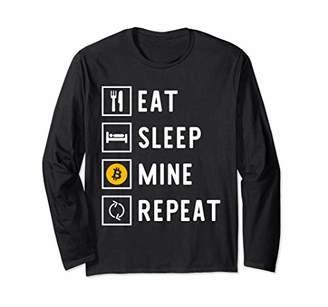 Eat Sleep Mine Bitcoin Repeat Cryptocurrency Gift Long Sleeve T-Shirt