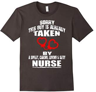 This Guy Is Already Taken By A Nurse Husband T Shirt Gift