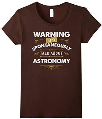 Astronomer T Shirt Warning Spontaneously Talk Astronomy