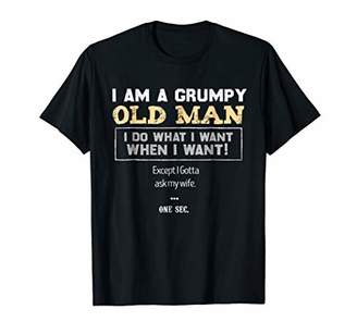 Mens I Am A Grumpy Old Man I Do What I Want When I Want T-Shirt