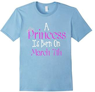 A Princess Is Born On March 7th Funny Birthday T-Shirt