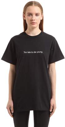 Too Late To Die Young Cotton T-Shirt